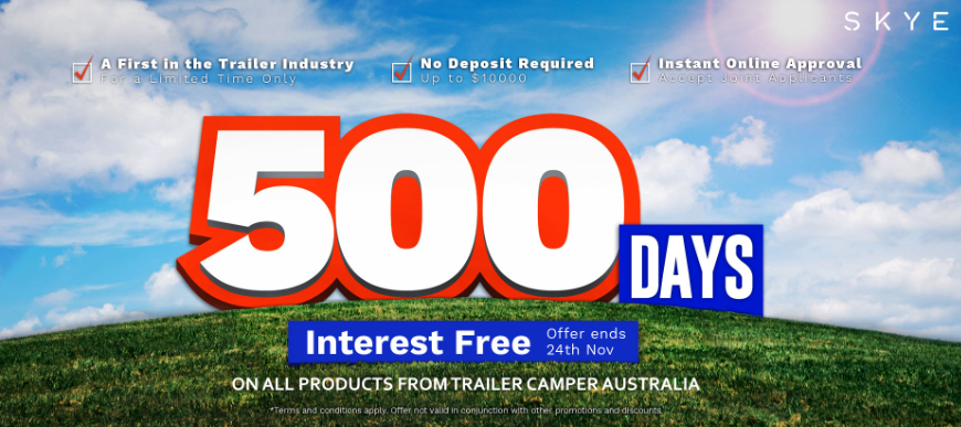 500 Days Interest Free on all products from Trailer Camper Australia!.